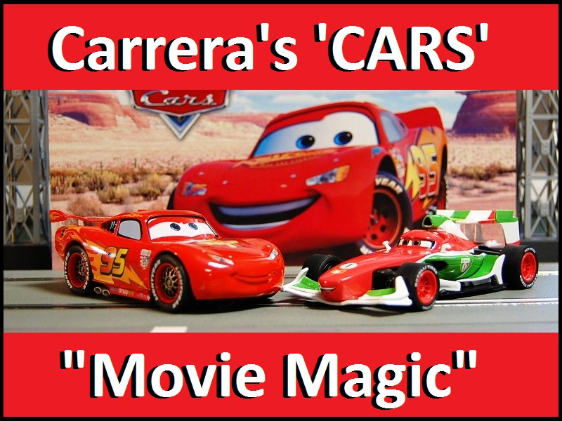 Carrera CARS 2 Movie Cars Review-Home Racing World and Slot
