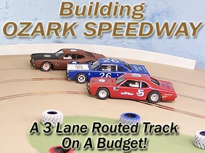 Building Ozark Speedway Home Racing World Slot Car Garage